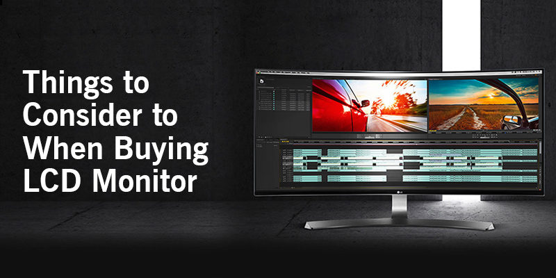 How to choose the LCD monitor