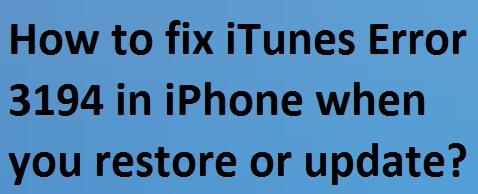 How to fix iTunes Error 3194 - UAE Technician