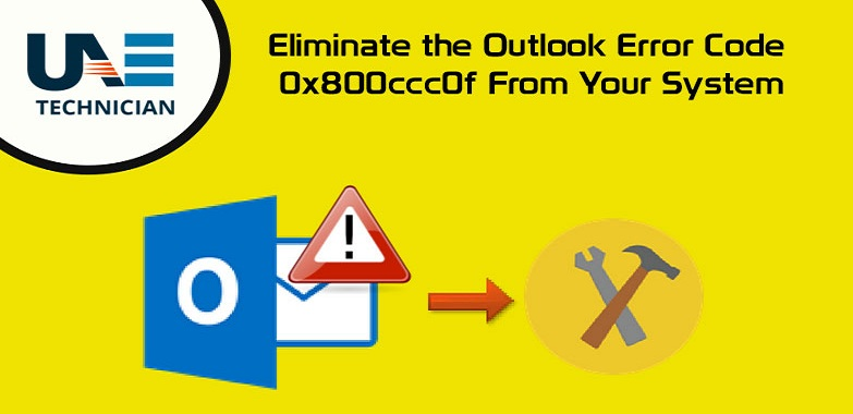 How to Eliminate the Outlook Error Code 0x800ccc0f From Your System?