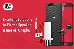 Fix the Speaker Issues of OnePlus - UAE Technician