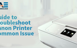 A Guide to Troubleshoot Canon Printer Common Issues & Errors Easily