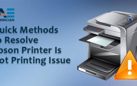 Quick Methods to Resolve Epson Printer Is Not Printing Issue