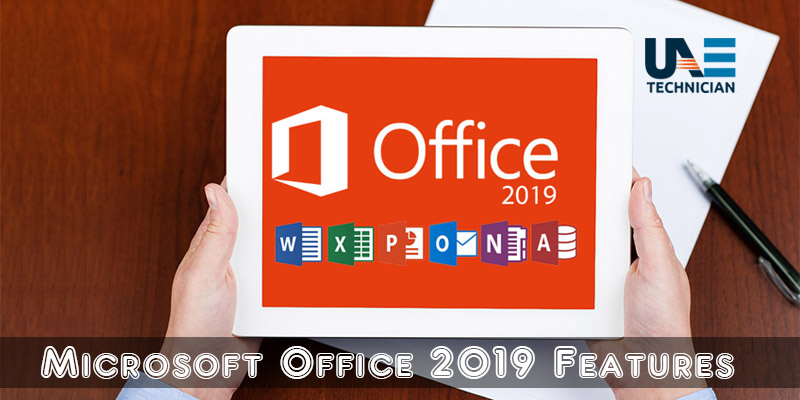 Striking Features to Know About the Latest Microsoft Office 2019