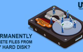 How do I Permanently Delete Files from My Hard Disk? Stepwise Measures to Follow