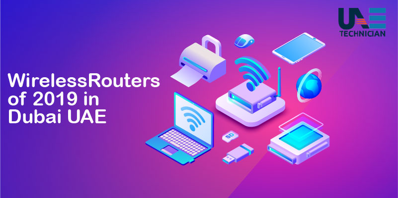 Top 7 Wireless Routers of 2019 in UAE Dubai