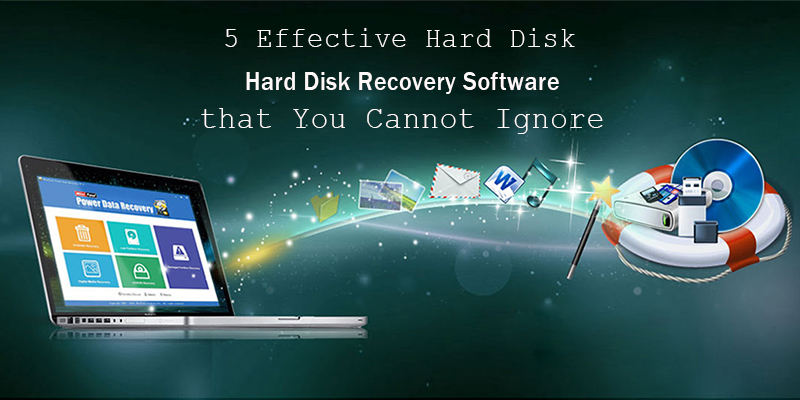 5 Effective Hard Disk Recovery Software that You Cannot Ignore