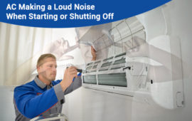 Why is My AC Making a Loud Noise When Starting or Shutting Off?