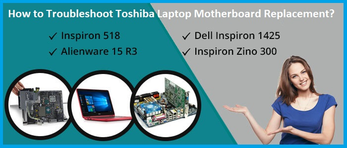 Toshiba Laptop Motherboard Replacement
