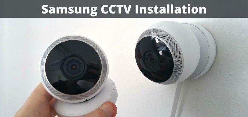 Samsung CCTV Installation Services in Dubai