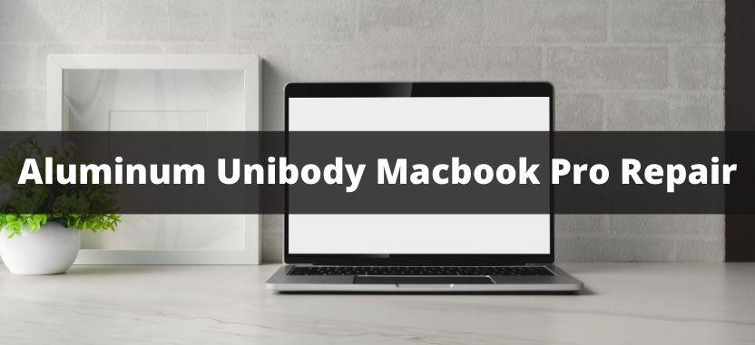 Aluminum Unibody Macbook-Pro Repair